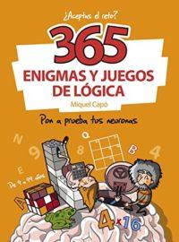 365 enigmas y juegos de lógica: Pon a prueba tus neuronas (No ficción ...