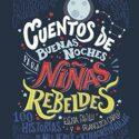 Cuentos de buenas noches para niñas rebeldes: 100 historias de mujeres...