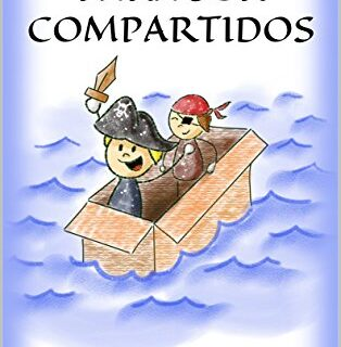 Cuentos para ser compartidos (Cuentos infantiles sobre familia, amista...