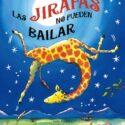 Las jirafas no pueden bailar (Castellano - A Partir De 6 Años - Manipu...