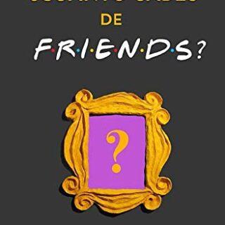 ¿Cuánto sabes de Friends?: ¿Aceptas el reto de las 120 preguntas? Libr...