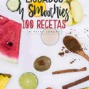 100 IDEAS DE LICUADOS Y SMOOTHIES