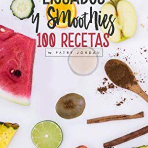 100 IDEAS DE LICUADOS Y SMOOTHIES