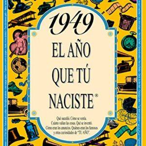 1949 EL AÑO QUE TU NACISTE (El año que tú naciste)