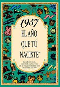 1957 EL AÑO QUE TU NACISTE (El año que tú naciste)