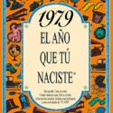 1979 EL AÑO QUE TU NACISTE (El año que tú naciste)