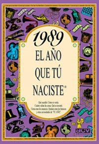 1989 EL AÑO QUE TU NACISTE (El año que tú naciste)