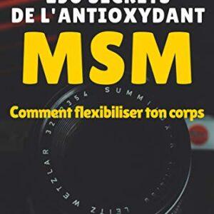 250 SECRETOS DEL ANTIOXIDANTE MSM: La molécula que necesita tu cuerpo
