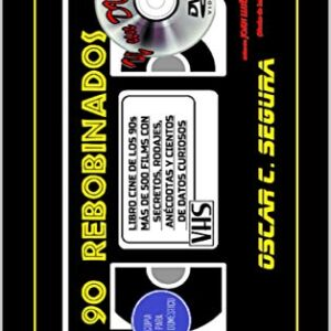 90 REBOBINADOS Y UN DVD: El cine de los 90 como jamás te lo han contad...