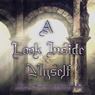 A Look Inside Myself: Musings from an adolescent mind (English Edition...