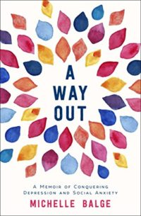 A Way Out: A Memoir of Conquering Depression and Social Anxiety (Engli...
