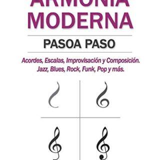ARMONÍA MODERNA PASO A PASO: Acordes, Escalas, Improvisación y Composi...