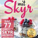 Abnehmen mit Skyr: Wie Sie jetzt mit diesem ultimativen Skyr Buch in k...