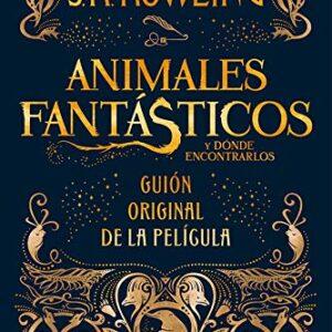 Animales fantásticos y dónde encontrarlos: guión original de la pelícu...