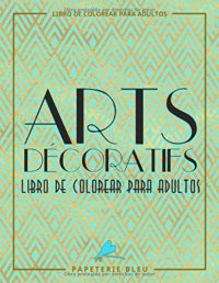 Arts Decoratif: Libro De Colorear Para Adultos