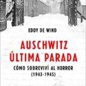 Auschwitz, última parada: Cómo sobreviví al horror (1943-1945) (F. COL...