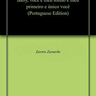 Baby, você é meu sonho e meu primeiro e único você (Portuguese Edition...