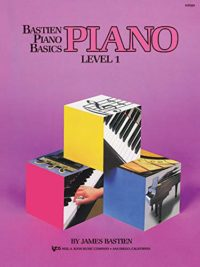 Bastien Piano Basics: Piano Level 1: Level One