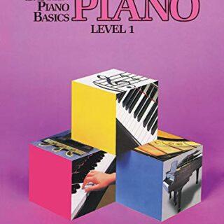 Bastien Piano Basics: Piano Level 1: Level One
