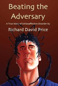 Beating the Adversary: A True Story of Schizoaffective Disorder (Engli...