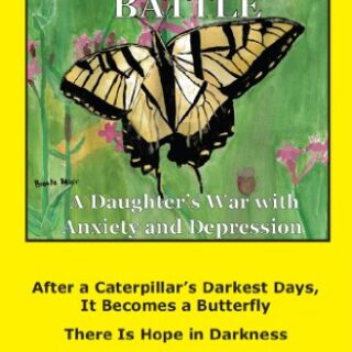 Brooklyn's Battle: A Daughter's War with Anxiety and Depression: After...