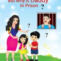 But Why is Daddy in Prison? (English Edition)