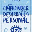 Cómo emprender en el desarrollo personal: Las respuestas que los coach...