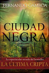 CIUDAD NEGRA: La espectacular secuela del bestseller LA ÚLTIMA CRIPTA ...