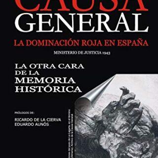 Causa General: La dominación roja en España. La otra cara de la Memori...