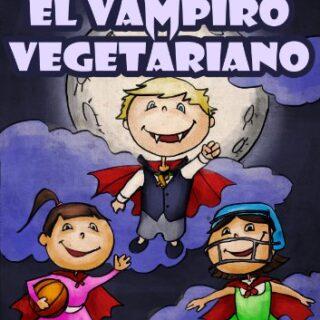 Cipriano, el vampiro vegetariano. Novela infantil ilustrada (8 a 12 añ...