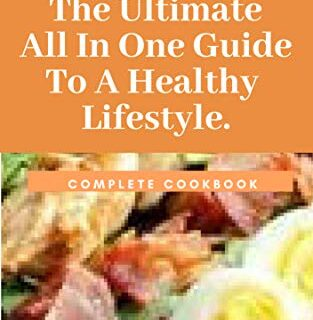 Clean Keto Lifestyle: The Ultimate All In One Guide To A Healthy Lifes...