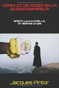 Complot de Poder en la Iglesia Española: Barco contra Omella. En Defen...