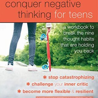 Conquer Negative Thinking for Teens: A Workbook to Break the Thought H...