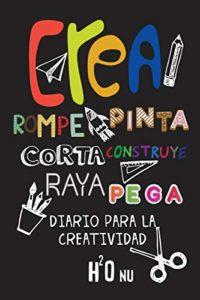 Crea Rompe Pinta Corta Construye Raya Pega: Deja volar tu creatividad ...