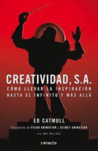 Creatividad, S.A.: Cómo llevar la inspiración hasta el infinito y más ...