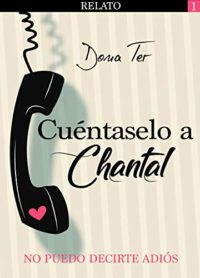 Cuéntaselo a Chantal: No puedo decirte adiós