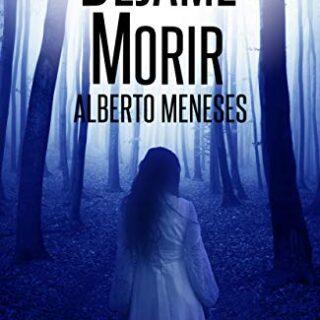 Déjame Morir (Roberto Fuentes nº 2)
