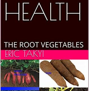 DIETARY HEALTH: THE ROOT VEGETABLES (Healthy conscious Book 1) (Englis...
