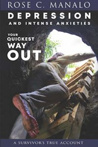 Depression and Intense Anxieties Your Quickest Way Out: A Survivor's A...