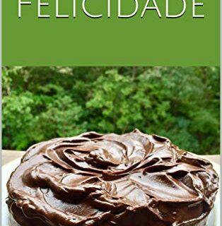Doces da Felicidade (Portuguese Edition)