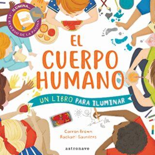 EL CUERPO HUMANO: UN LIBRO PARA ILUMINAR