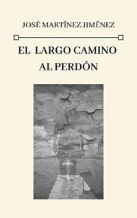 EL LARGO CAMINO AL PERDÓN