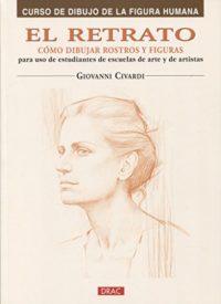 EL RETRATO. CÓMO DIBUJAR ROSTROS Y FIGURAS (Curso De Dibujo De La Figu...