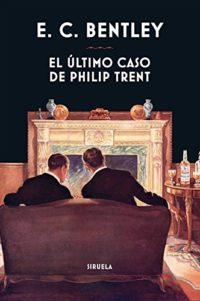 El último caso de Philip Trent (Libros del Tiempo nº 353)
