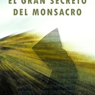 El Gran Secreto del Monsacro (Novela histórica)