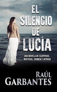 El Silencio de Lucía: Una novela de suspenso, misterio, crimen e intri...