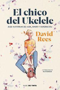 El chico del ukelele: Diez historias de vida, amor, y superación (Nube...