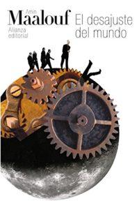 El desajuste del mundo (El Libro De Bolsillo - Bibliotecas De Autor - ...