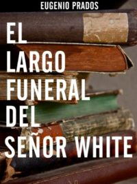 El largo funeral del señor White