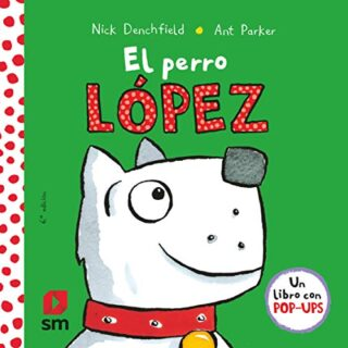 El perro López (El pollo Pepe y sus amigos)